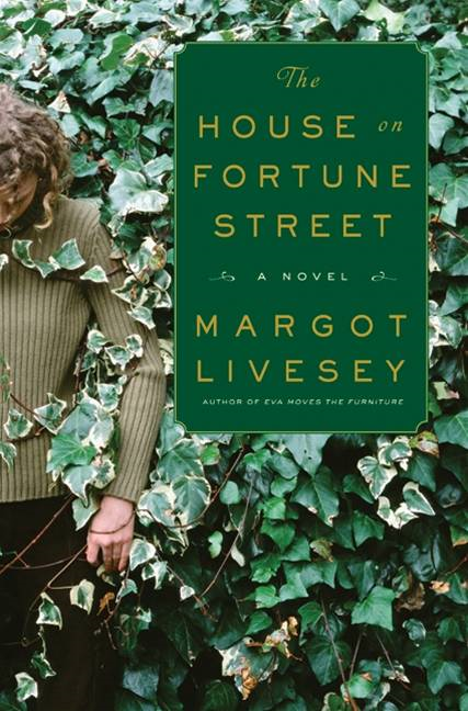 The House on Fortune Street By: Margot Livesey