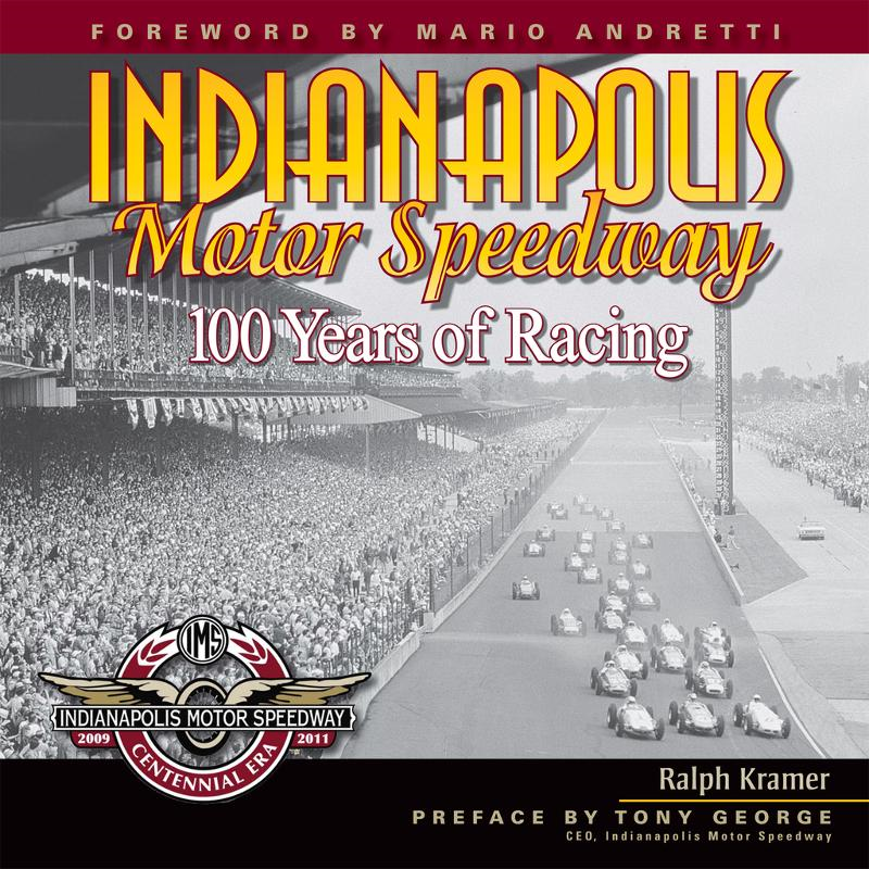 Indianapolis Motor Speedway: 100 Years of Racing By: Mario Andretti,Ralph Kramer
