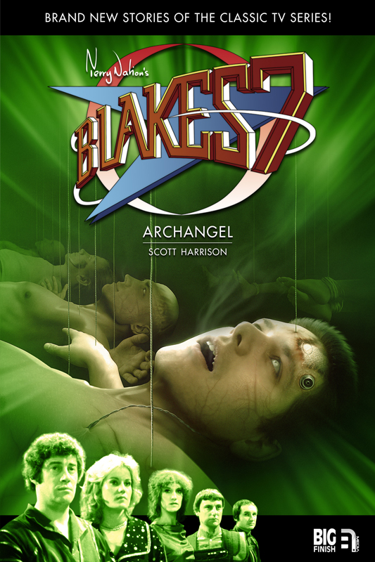 Blake's 7: Archangel By: Scott Harrison