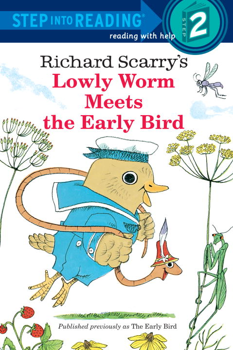 Lowly Worm Meets the Early Bird By: Richard Scarry