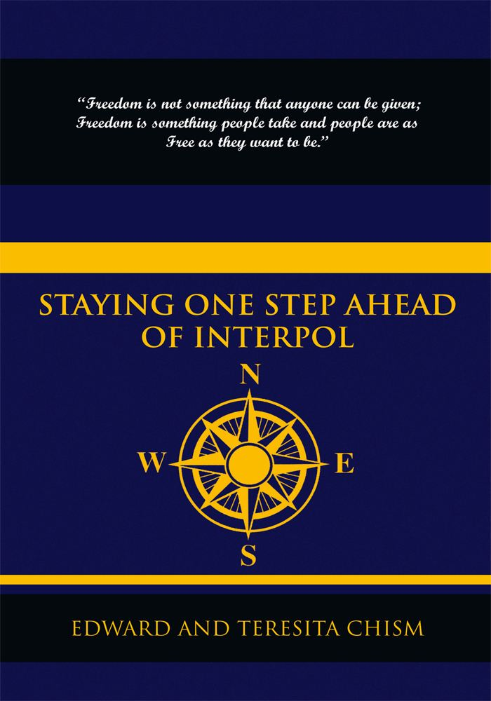 Staying One Step Ahead of Interpol By: Edward And Teresita Chism