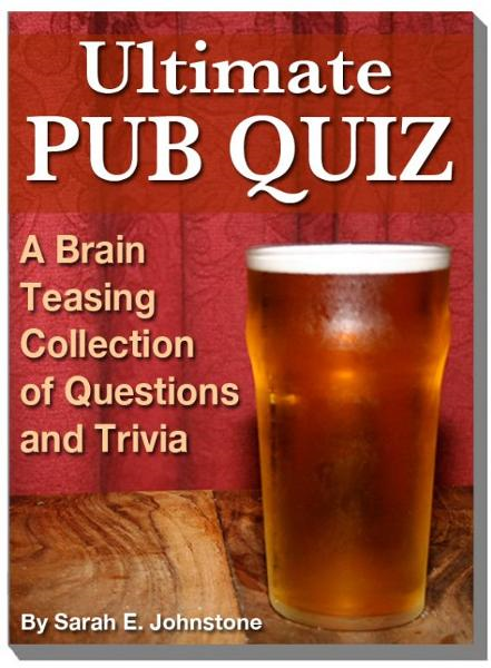 Ultimate Pub Quiz: A Brain Teasing Collection of Trivia Questions and Answers By: Sarah Johnstone