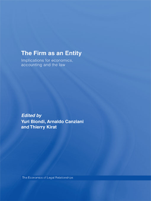 The Firm as an Entity By: Arnaldo Canziani,Thierry Kirat,Yuri Biondi