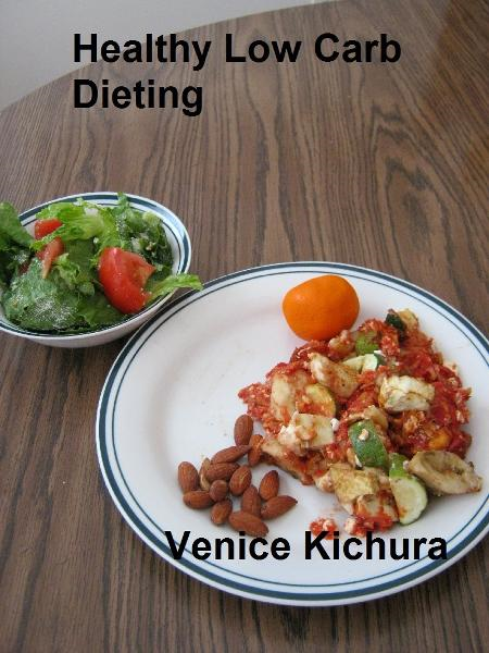 Healthy Low Carb Dieting By: Venice Kichura