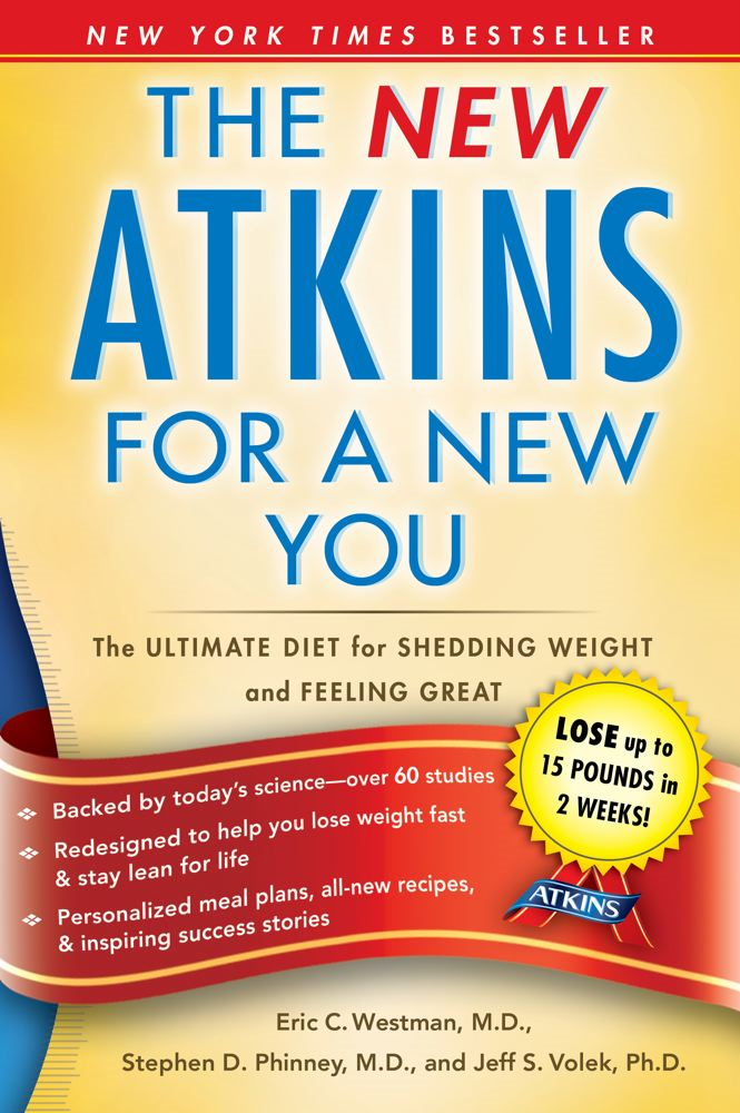 The New Atkins for a New You By: Dr. Eric C. Westman,Dr. Jeff S. Volek,Dr. Stephen D. Phinney