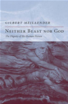 Neither Beast Nor God: