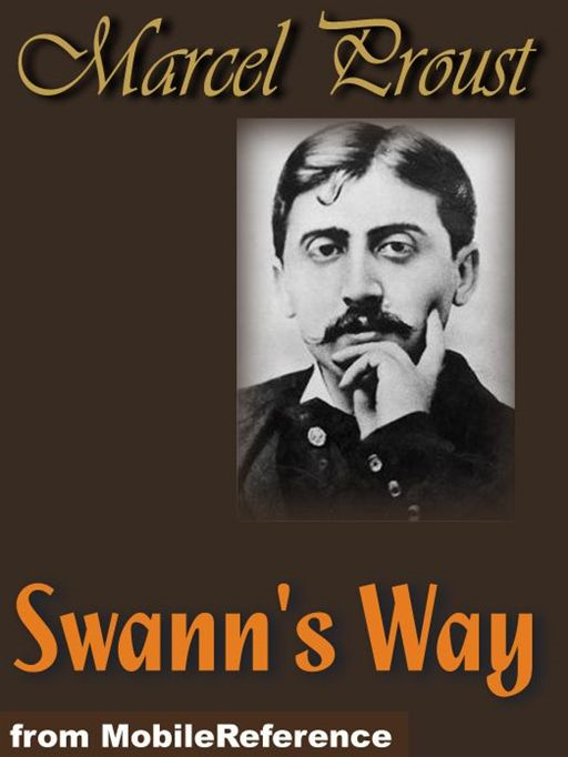 Swann's Way: In Search Of Lost Time Or Remembrance Of Things Past, Volume 1 (Mobi Classics)