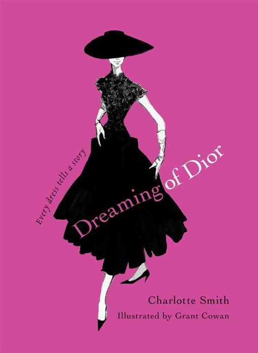 Dreaming of Dior By: Charlotte Smith,Grant Cowan