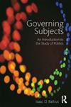 Governing Subjects: An Introduction To The Study Of Politics