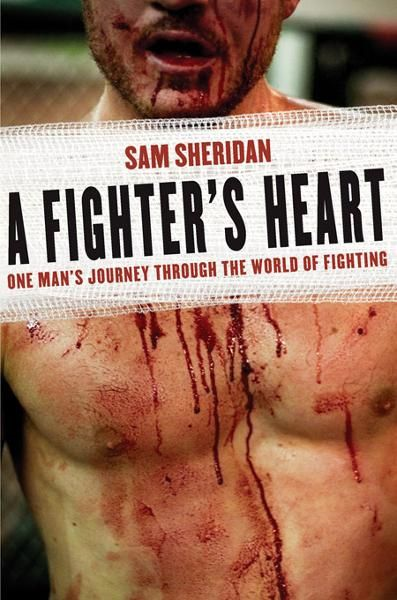 A Fighter's Heart By: Sam Sheridan