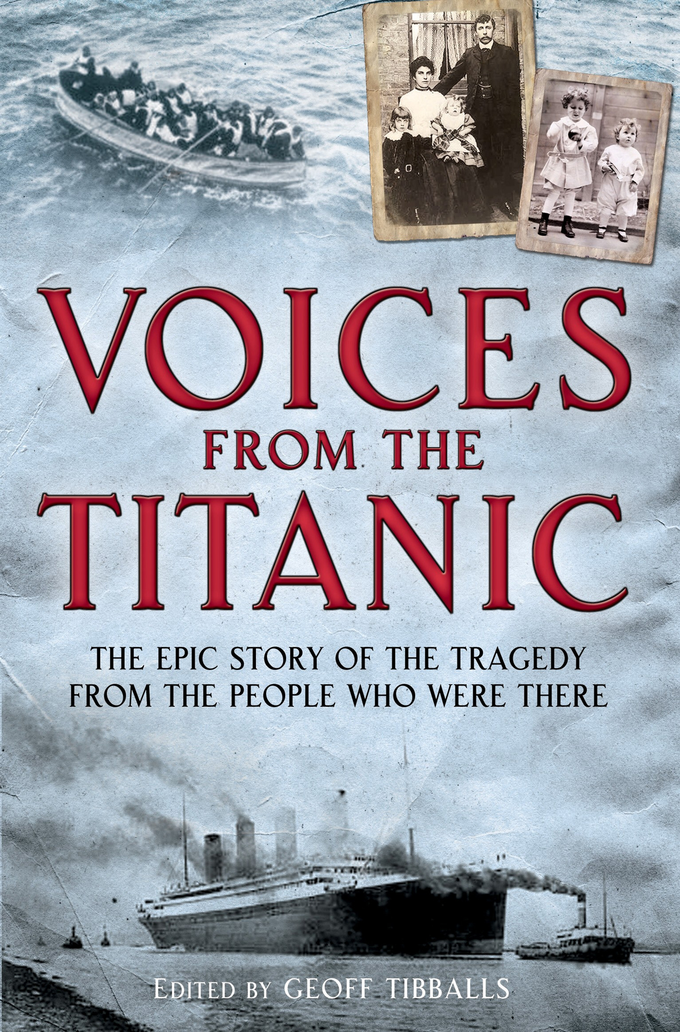 Voices from the Titanic By: Geoff Tibballs