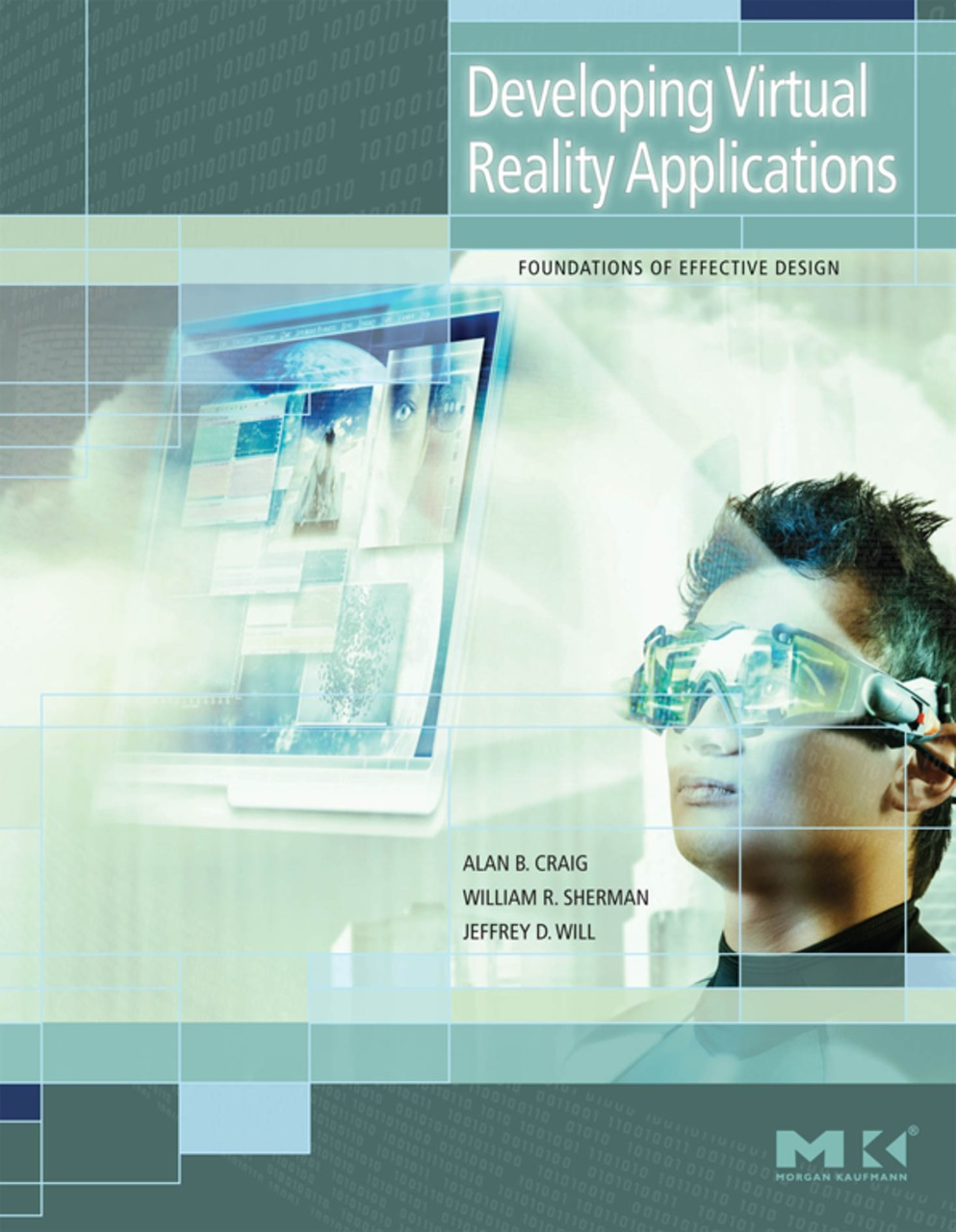 Developing Virtual Reality Applications Foundations of Effective Design