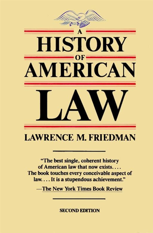 A History of American Law, Revised Edition By: Lawrence M. Friedman