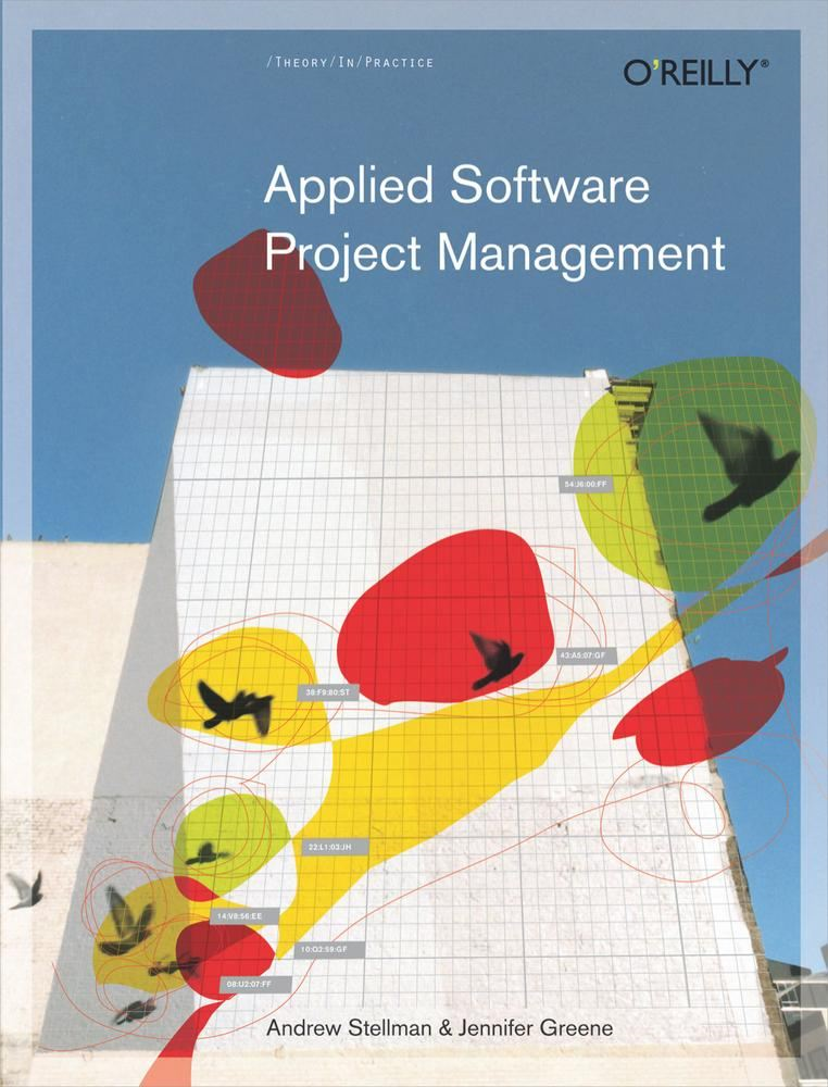 Applied Software Project Management By: Andrew Stellman,Jennifer Greene