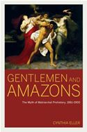 download Gentlemen and Amazons: The Myth of Matriarchal Prehistory, 1861–1900 book