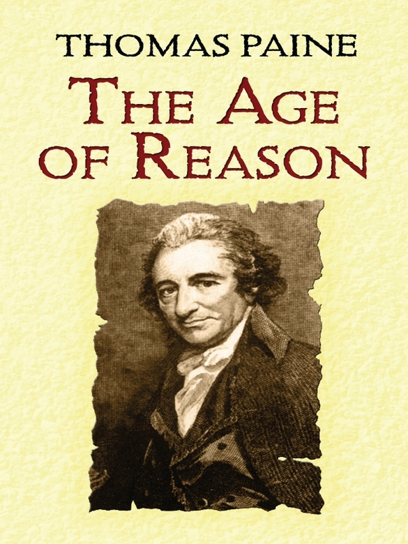 The Age of Reason By: Thomas Paine