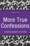 Quickies: More True Confessions: