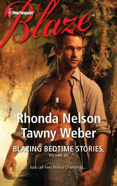 Blazing Bedtime Stories, Volume VII: The Steadfast Hot Soldier\Wild Thing By: Rhonda Nelson,Tawny Weber
