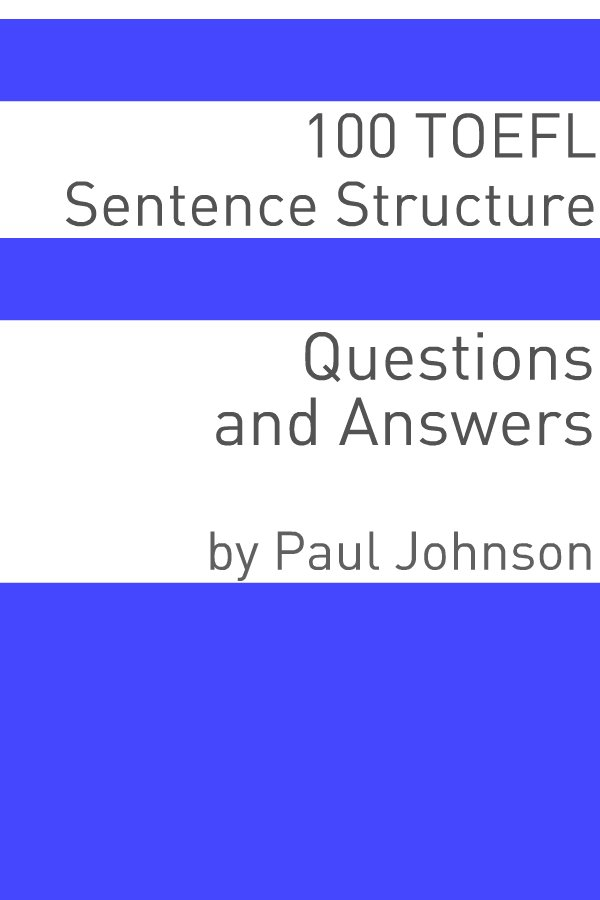 100 TOEFL Sentence Structure Questions and Answers