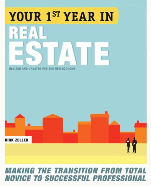 Your First Year in Real Estate, 2nd Ed. By: Dirk Zeller