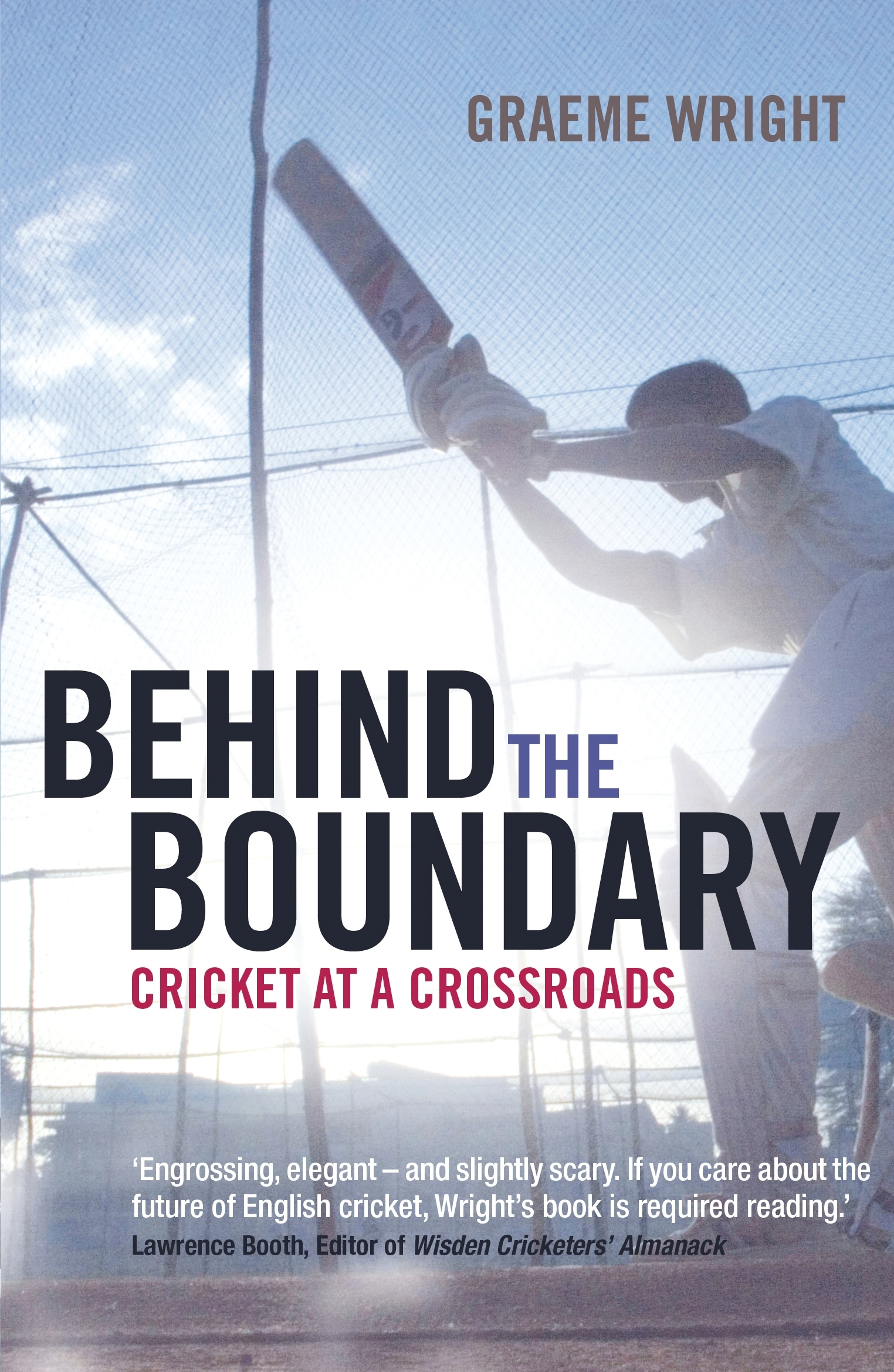 Behind the Boundary Cricket at a crossroads