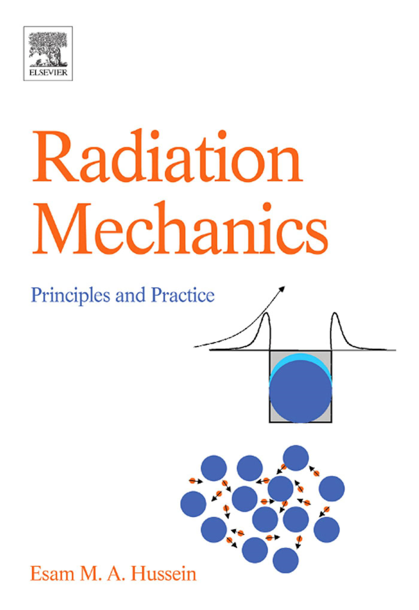 Radiation Mechanics: Principles & Practice By: Hussein, Esam M A