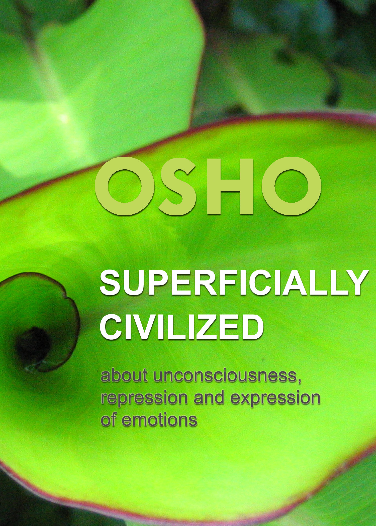 Superficially Civilized By: Osho