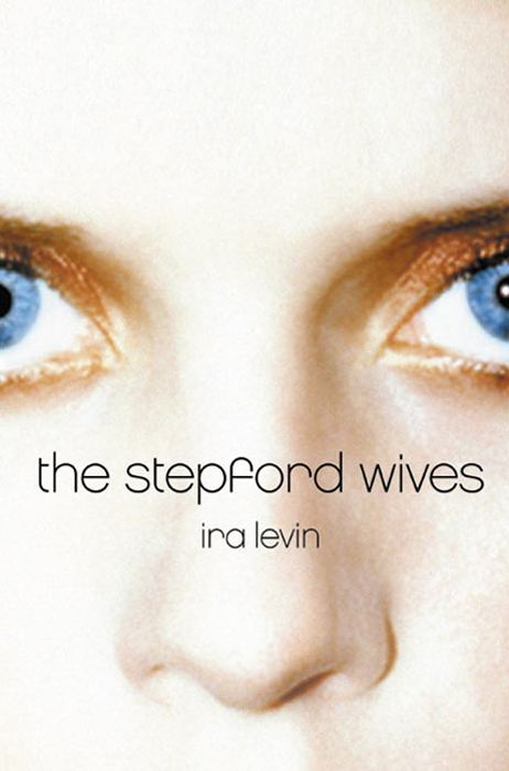 The Stepford Wives By: Ira Levin