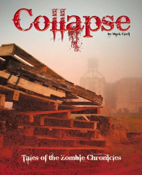 Collapse, Tales of the Zombie Chronicles By: Mark Clodi