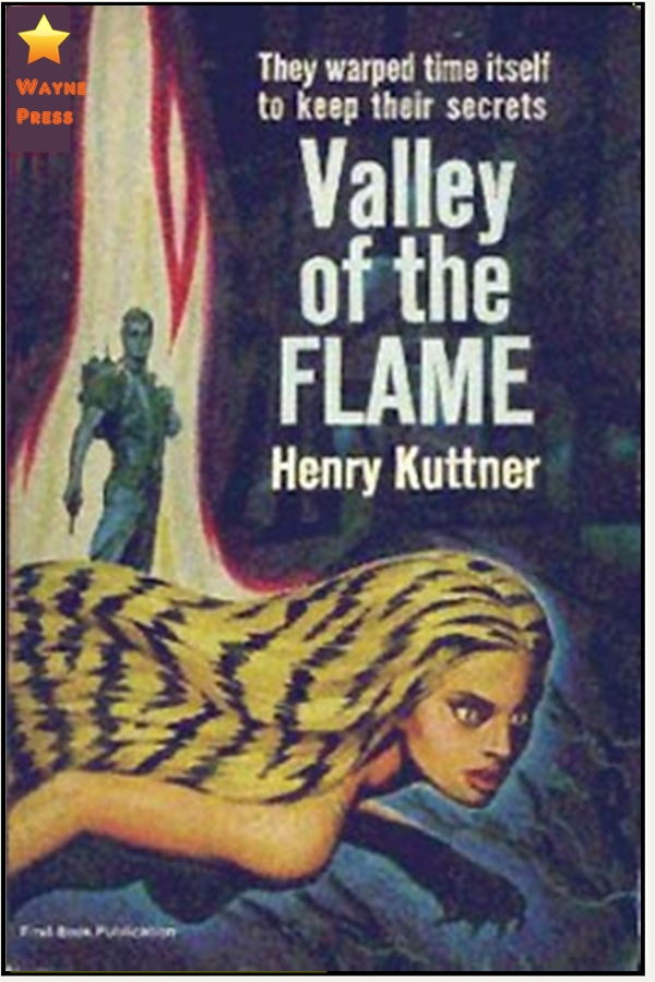The Valley of the Flame By: Henry Kuttner