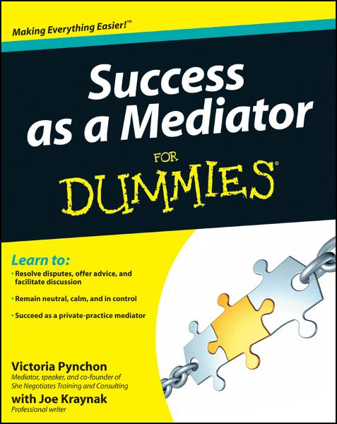 Success as a Mediator For Dummies By: Victoria Pynchon