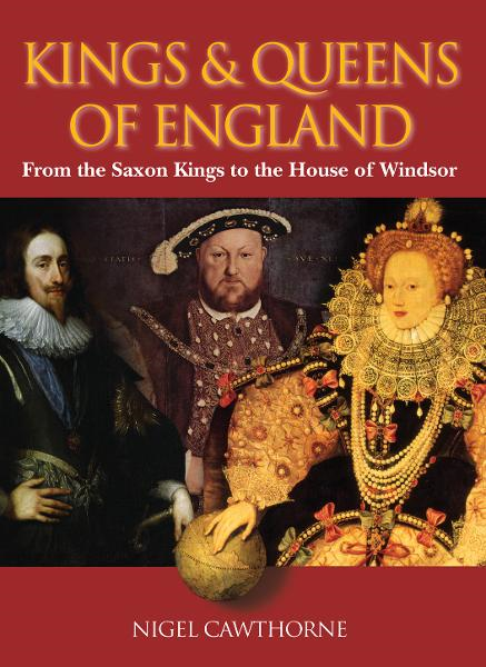 Kings & Queens of England By: Nigel Cawthorne