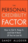 The Personal Credibility Factor: How to Get It, Keep It, and Get It Back (If You¿ve Lost It)