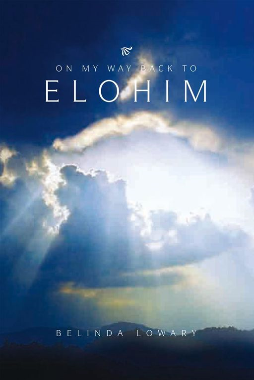 On My Way Back To Elohim By: Belinda Lowary