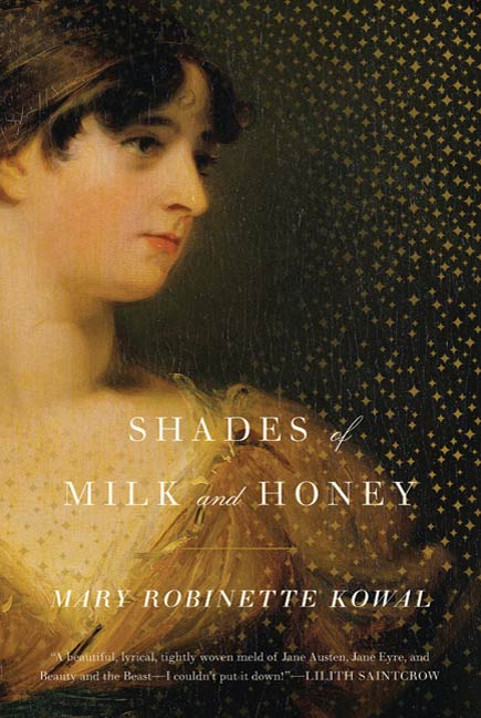 Shades of Milk and Honey By: Mary Robinette Kowal