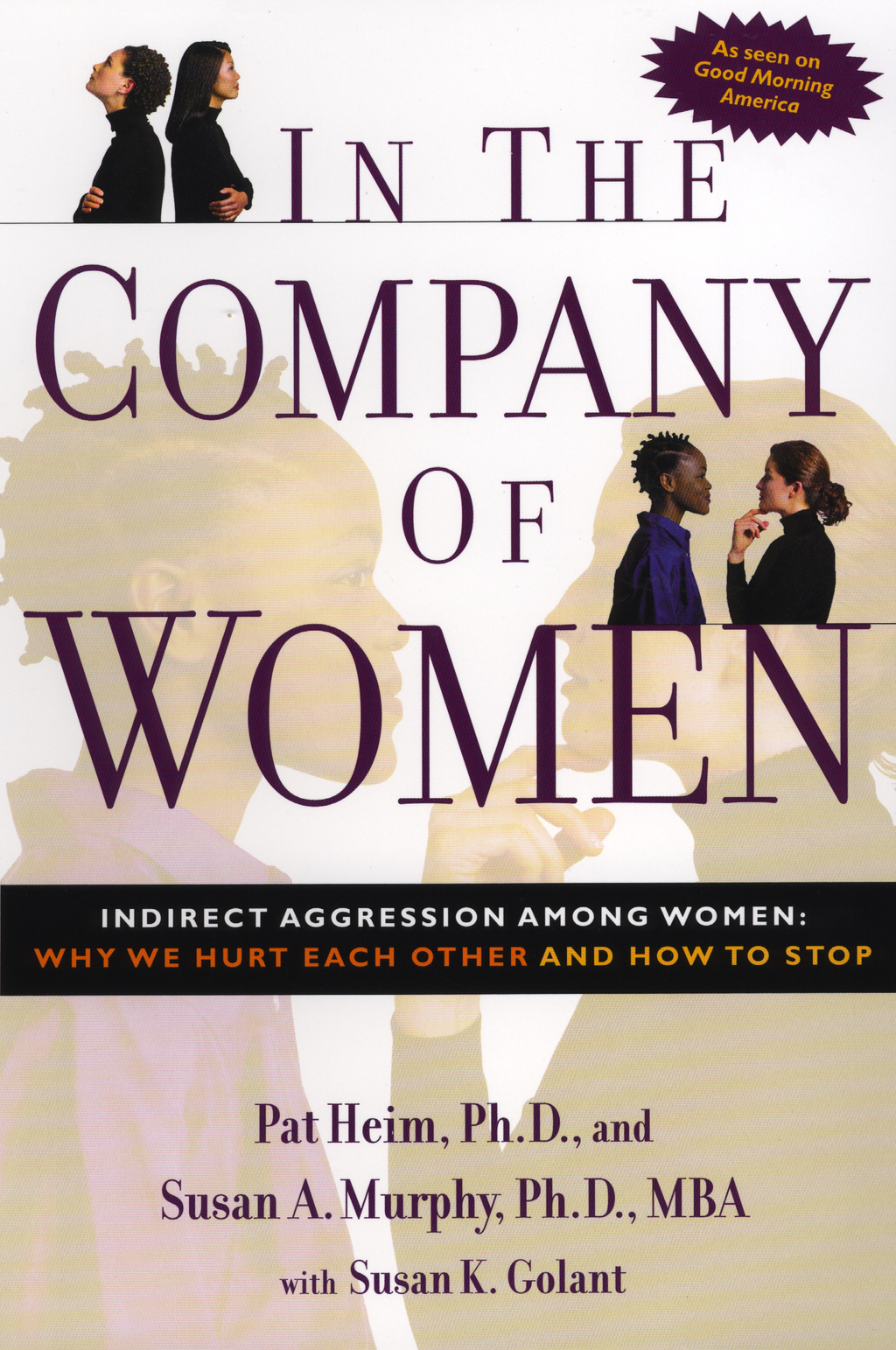 In the Company of Women: Indirect Aggression Among Women:  Why We Hurt Each Other and How to Stop By: Pat Heim,Susan Murphy