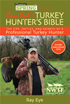 Chasing Spring Presents: Ray Eye's Turkey Hunter's Bible: