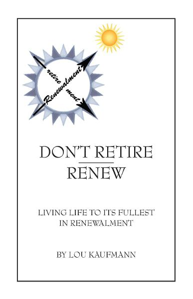 Don't Retire - Renew