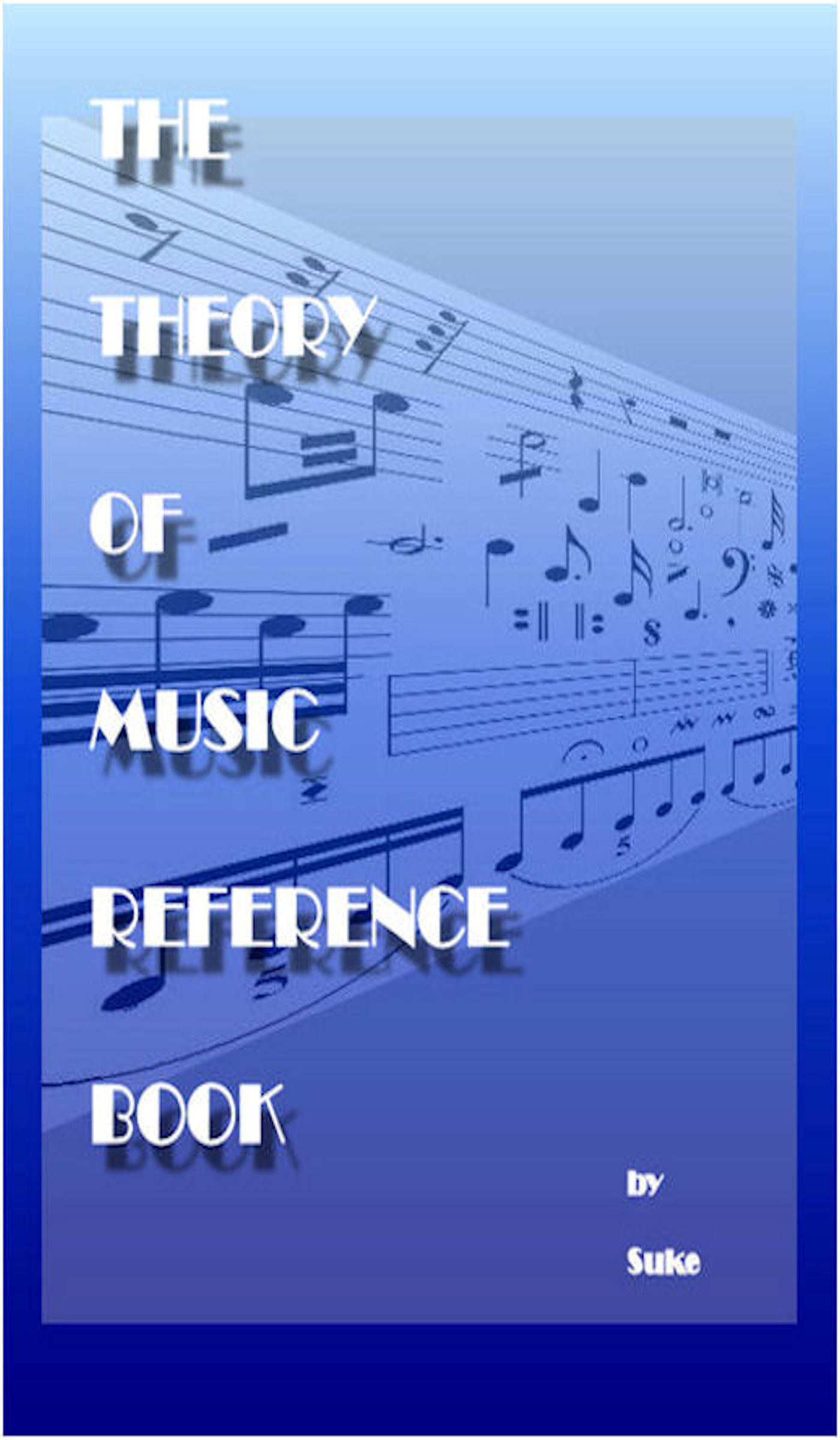 The Theory of Music Reference Book
