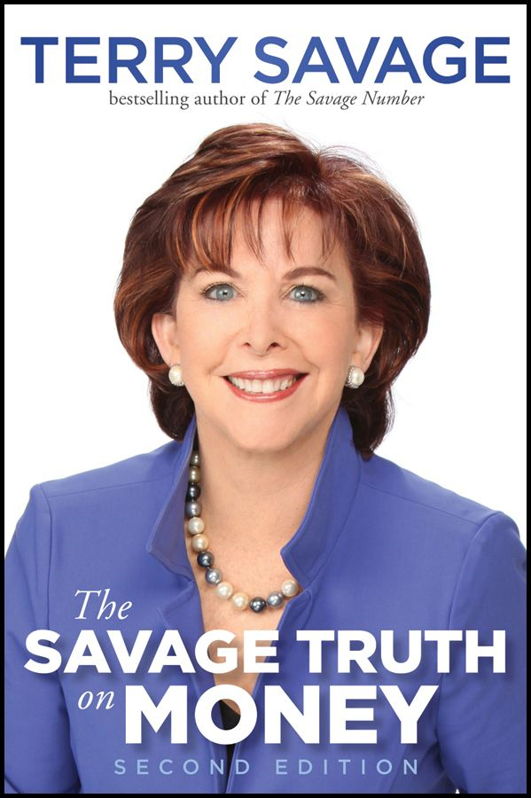The Savage Truth on Money By: Terry Savage