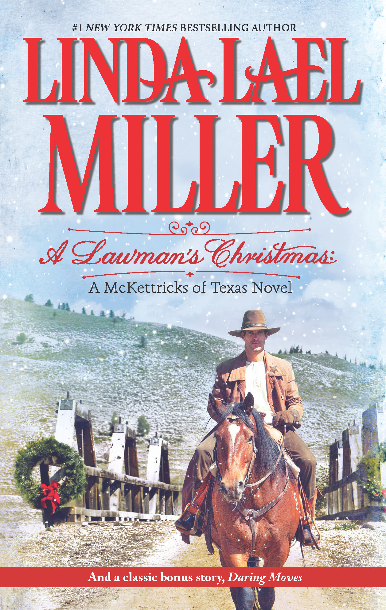 A Lawman's Christmas: A McKettricks of Texas Novel: A Lawman's Christmas\Daving Moves By: Linda Lael Miller