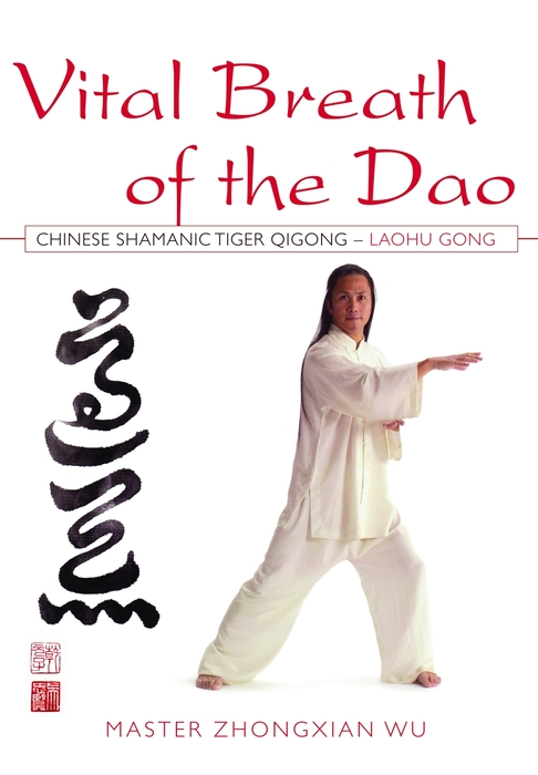 Vital Breath of the Dao Chinese Shamanic Tiger Qigong - Laohu Gong