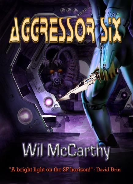 Aggressor Six By: Wil McCarthy