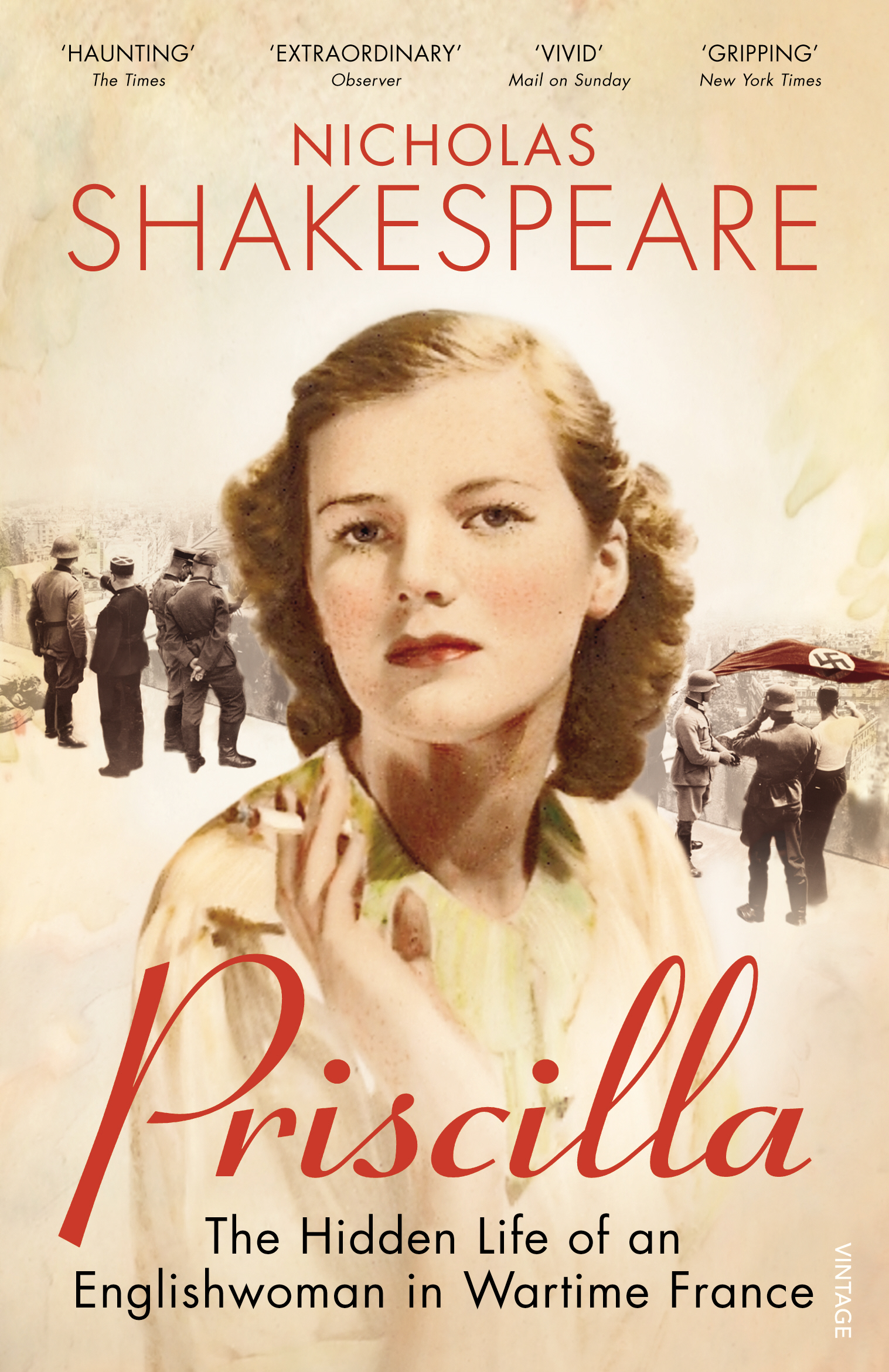 Priscilla The Hidden Life of an Englishwoman in Wartime France