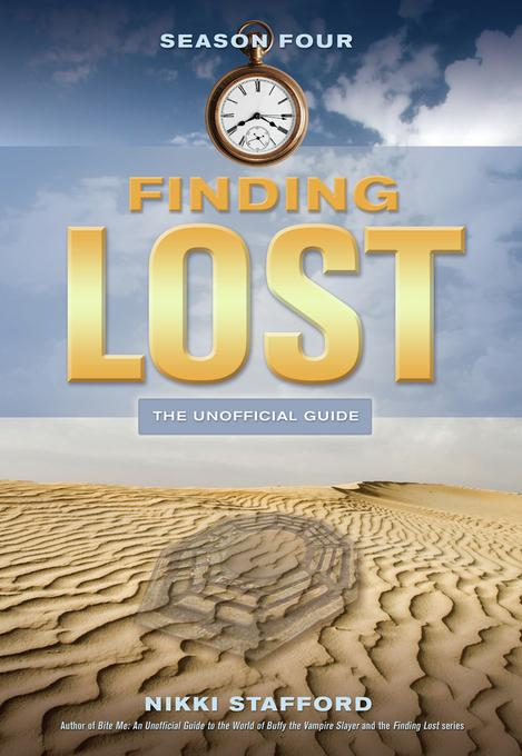 Finding Lost - Season Four: The Unofficial Guide By: Stafford, Nikki
