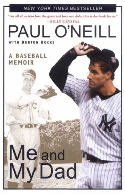 Me and My Dad: A Baseball Memoir By: Burton Rocks,Paul O'Neill