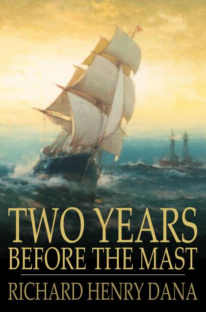 Cover Image: Two Years Before The Mast: A Personal Narrative Of Life At Sea
