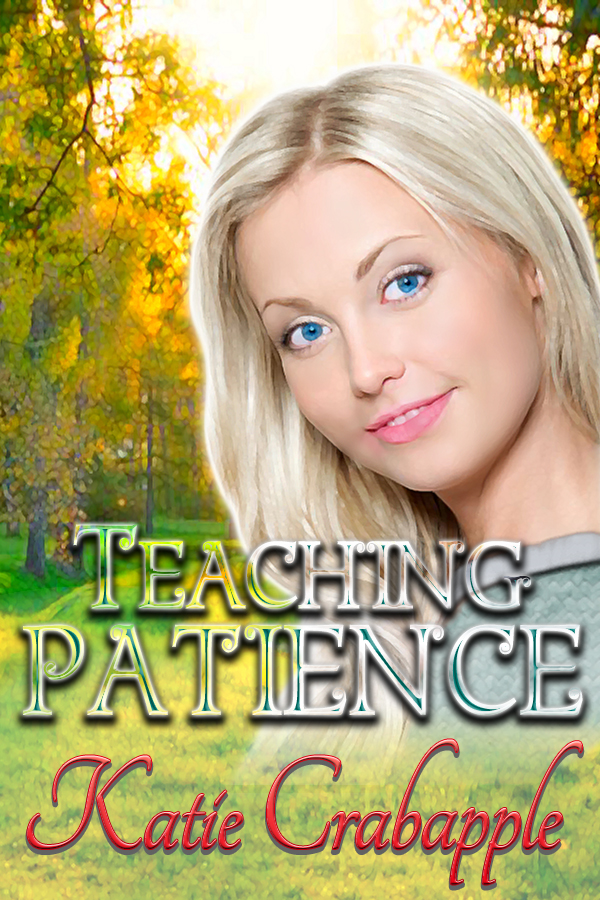 Teaching Patience By: Katie Crabapple