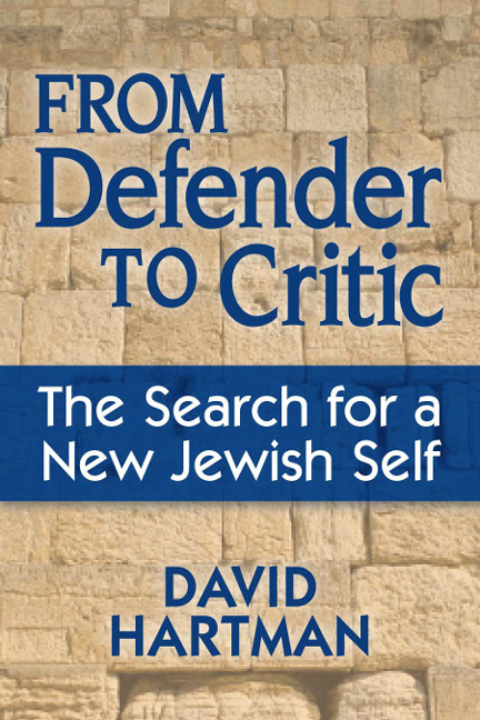 From Defender to Critic: The Search for a New Jewish Self