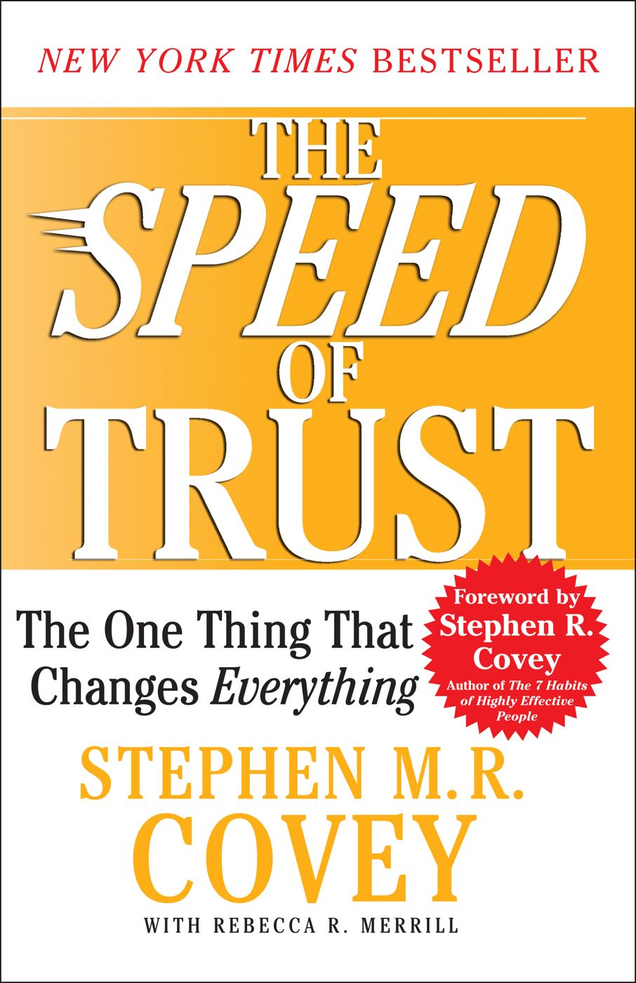 The SPEED of Trust By: Stephen M.R. Covey